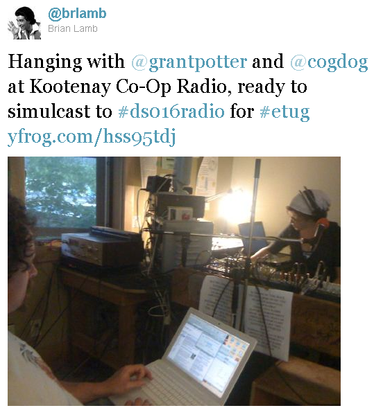 Tweet: Hanging with @grantpotter and @cogdog at Kootenay Co-Op Radio, ready to simulcast to #ds016radio for #etug http://t.co/1LAoLU6