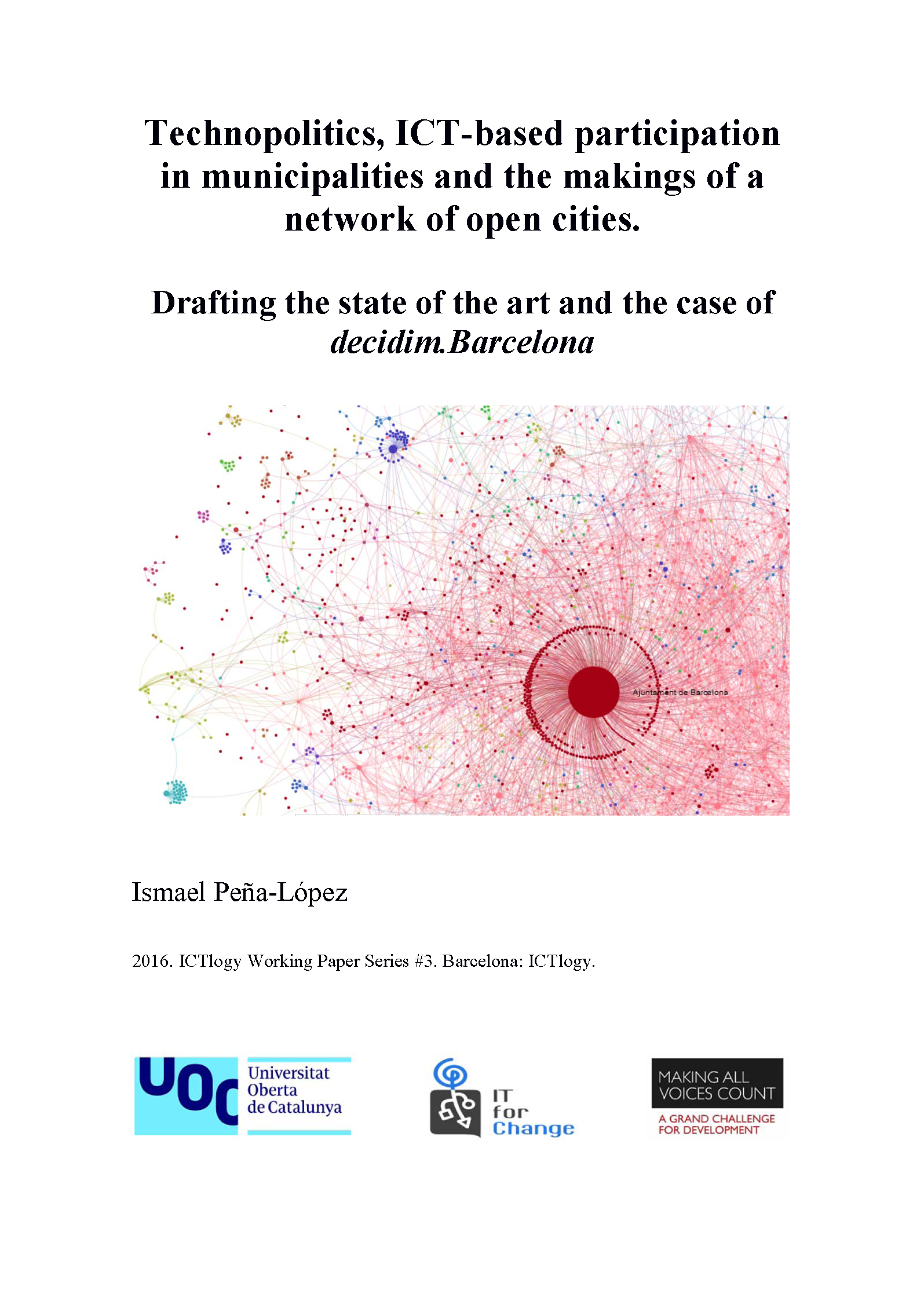 "Cover of the workgin paper ""Technopolitics, ICT-based participation in municipalities and the makings of a network of open cities. Drafting the state of the art and the case of decidim.Barcelona"""